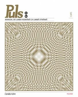 Daniela Kohn - Puls: Manual de limba romana ca limba straina. Nivelurile B1-B2