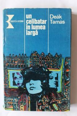Deak Tamas - Un celibatar in lumea larga (editie hardcover)