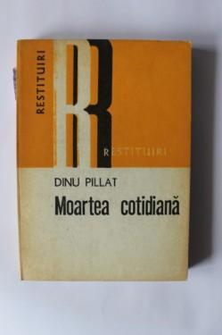 Dinu Pillat - Moartea cotidiana