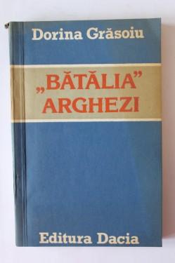 """Dorina Grasoiu - """"Batalia"""" Arghezi"""