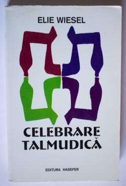 Elie Wiesel - Celebrare talmudica