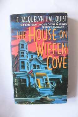 F. Jacquelyn Hallquist - The house on wiffen cove