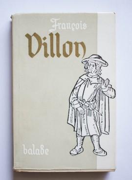 Francois Villon - Balade si alte poeme