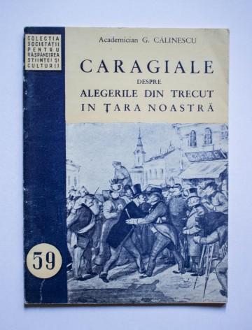 G. Calinescu - Caragiale despre alegerile din trecut in tara noastra
