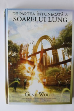 Gene Wolfe - De partea intunecata a Soarelui Lung (editie hardcover)