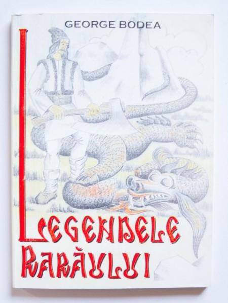 George Bodea - Legendele Raraului