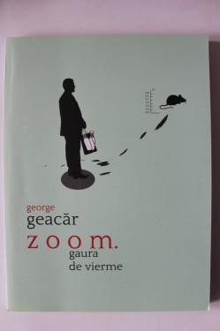 George Geacar - zoom. gaura de vierme