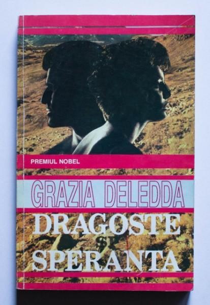Grazia Deledda - Dragoste si speranta