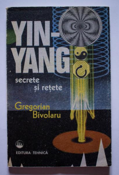 Gregorian Bivolaru - Yin-yang. Secrete si retete
