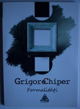 Grigore Chiper - Formalitati