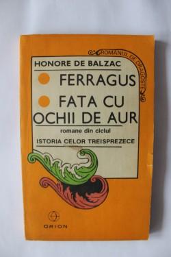 Honore de Balzac - Ferragus. Fata cu ochii de aur