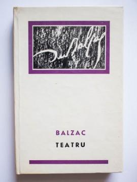 Honore de Balzac - Teatru (editie hardcover)