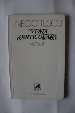 I. Negoitescu - Viata particulara (versuri)