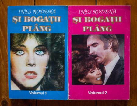 Ines Rodena - Si bogatii plang. Roza salbatica (3 vol.)