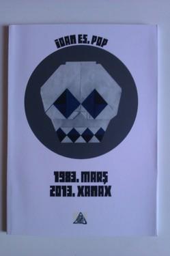 Ioan Es. Pop - 1983. Mars. 2013. Xanax (cu autograf)