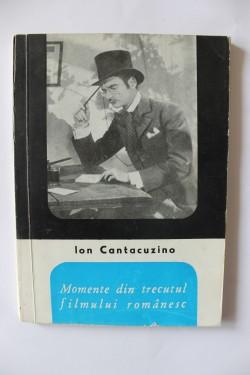 Ion Cantacuzino - Momente din trecutul filmului romanesc