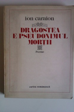 Poze Ion Caraion - Dragostea e pseudonimul mortii