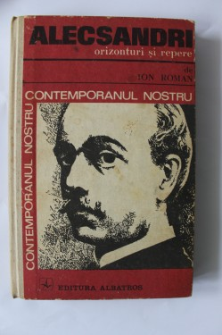 Ion Roman - Alecsandri. Orizonturi si repere (monografie) (editie hardcover)