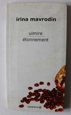 Irina Mavrodin - Uimire / Etonnement (editie bilingva, romano-franceza)