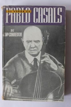 J. Ma. Corredor - De vorba cu Pablo Casals