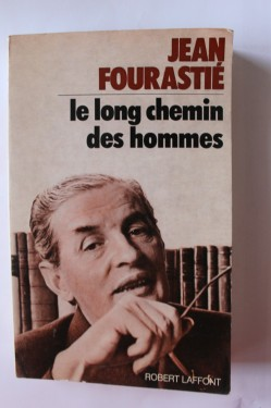 Jean Fourastie - Le long chemin des hommes