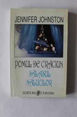 Jennifer Johnston - Pomul de Craciun. Salasul nalucilor