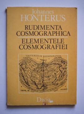 Johannes Honterus - Rudimenta Cosmographica / Elemenetele cosmografiei (Brasov 1542) (editie bilingva, latino-romana)