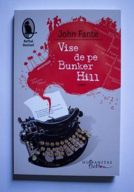 John Fante - Vise de pe Bunker Hill