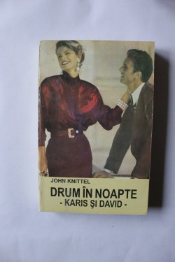 John Knittel - Drum in noapte. Karis si David
