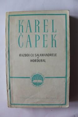 Karel Capek - Razboi cu salamandrele. Hordubal