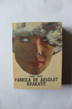 Karel Kapek - Fabrica de absolut. Krakatit