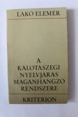 Lako Elemer - A kalotaszegi nyelvjaras maganhangzo rendszere