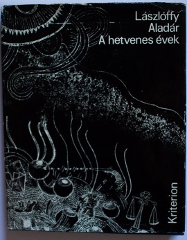 Laszloffy Aladar - A hetvenes evek (editie hardcover)
