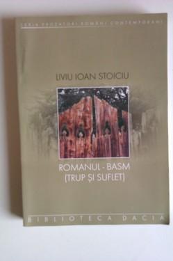Liviu Ioan Stoiciu - Romanul-Basm (Trup si suflet)