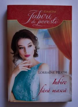 Lorraine Heath - Iubire fara masca