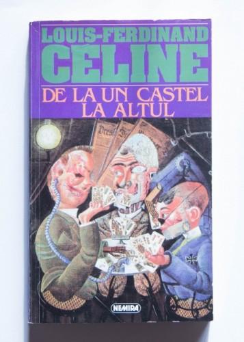 Louis-Ferdinand Celine - De la un castel la altul