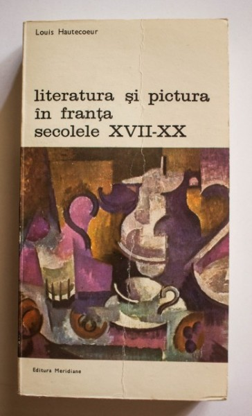 Louis Hautecoeur - Literatura si pictura in Franta (secolele XVII-XX)
