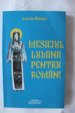 Lucia Nistor - Mesajul luminii pentru romani