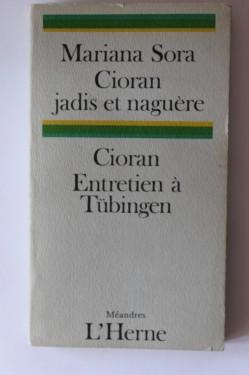 Mariana Sora - Cioran jadis et naguere. Entretien a Tubingen