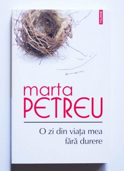 Marta Petreu - O zi din viata mea fara durere (cu autograf)