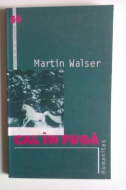 Martin Walser - Cal in fuga