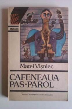 Matei Visniec - Cafeneaua Pas-Parol