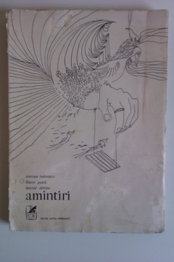 Mircea Ivanescu, Leonid Dimov, Florin Puca - Amintiri
