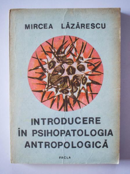Mircea Lazarescu - Introducere in psihologia antropologica