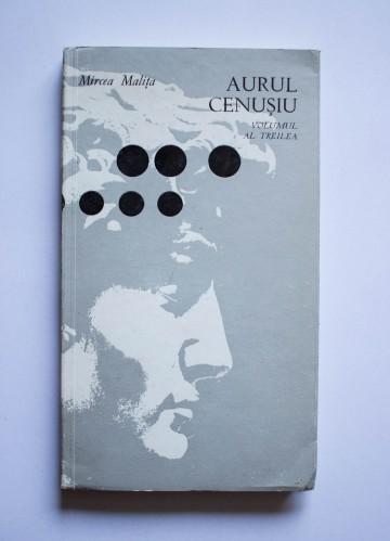 Mircea Malita - Aurul cenusiu (vol. III)