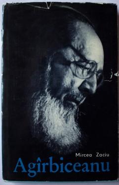 Mircea Zaciu - Ion Agarbiceanu (editie hardcover)