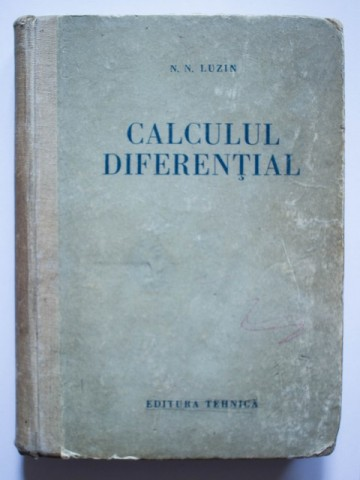 N. N. Luzin - Calculul diferential (editie hardcover)