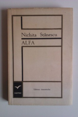 Nichita Stanescu - Alfa (editie princeps)