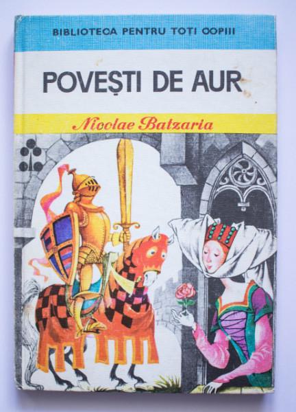 Nicolae Batzaria - Povesti de aur (editie hardcover)