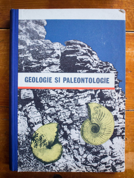 Nicolae St. Mihailescu, R. Givulescu, Al. Bera, I. Soneriu - Geologie si paleontologie (editie hardcover)
